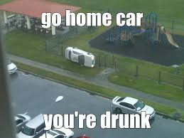 Fail Memes - drunk car fail meme by hank yo memedroid