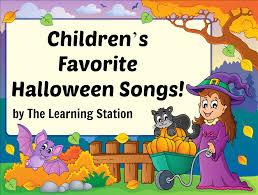 Preschool Songs For Thanksgiving Halloween Songs For Children The Learning Station Blog