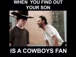 Dallas Cowboys Fans Memes - when you find out your son is a cowboys fan youtube
