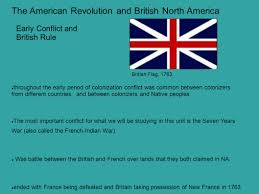 French And American Flags The American Revolution And British North America Ppt Download
