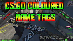 cs go how to get colored name tags youtube