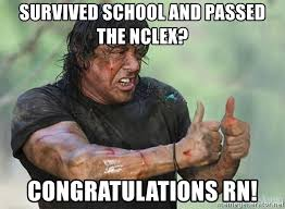 Nclex Meme - survived school and passed the nclex congratulations rn