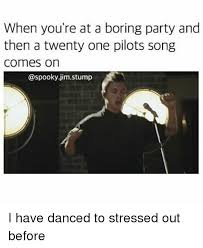 Stressed Out Memes - 25 best memes about twenty one pilots twenty one pilots memes