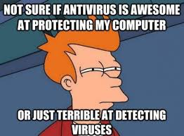 Meme Not Sure If - funny computer meme not sure if antivirus as aweseome at