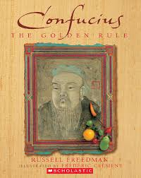 confucius the golden rule by russell freedman scholastic
