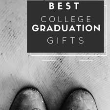 great college graduation gifts best college graduation gifts still after all these years