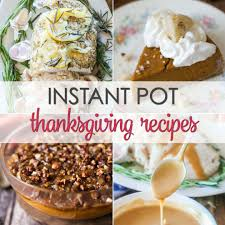 10 instant pot thanksgiving recipes it is a keeper