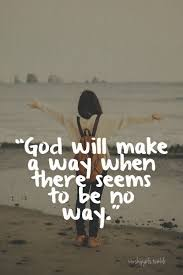god will make a way when there seems to be no way i jesus