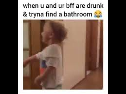 Bathroom Meme - finding a bathroom when drunk youtube