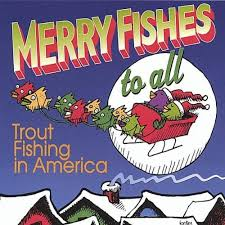 merry fishes to all trout fishing in america