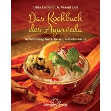 ayurvedische küche das kochbuch des ayurveda selbstheilung durch die ayurvedische küche