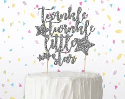 twinkle twinkle cake topper twinkle twinkle cake topper twinkle twinkle
