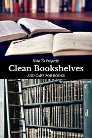 how to clean bookshelves and care for books housewife how to u0027s