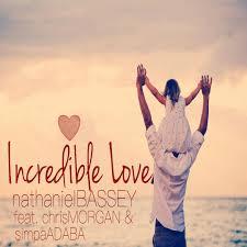 download thanksgiving songs music download nathaniel bassey u2013 incredible love ft chris