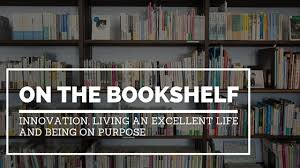 The Bookshelf On The Bookshelf Innovation Leading And Excellent Life And Being