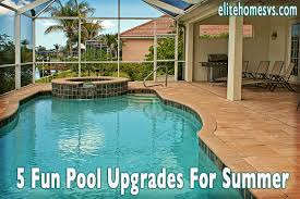 5 fun pool upgrades for summer elite home services