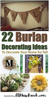 Decorating Your Home For Fall Burlap Decorating Ideas 22 Fall Decor Inspirations At Muse Ranch