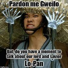 Big Trouble In Little China Meme - you are forbidden to teach the gweilo imgflip