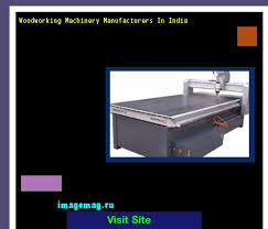 Woodworking Machines Manufacturers In India by Woodworking Machinery Manufacturers In Ahmedabad With Elegant