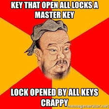 Master Key Meme - key that open all locks a master key lock opened by all keys crappy