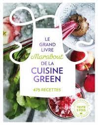 librairie cuisine le grand livre marabout de la cuisine green librairie