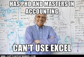 What Is A Meme Exle - has phd and masters in accounting can t use excel call center memes