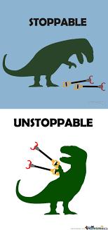 T Rex Unstoppable Meme - ultimate t rex by thequietartist meme center