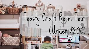 toasty craft room tour under 200 youtube