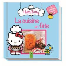 cuisine de fete hello la cuisine en fête collectif cartonné achat