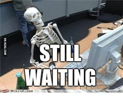 still waiting atic mthruf com via 9gagcom 9gag meme on me me