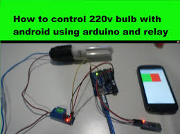 how to 220v bulb with android using arduino and relay