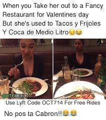 Pos Ta Cabron Meme - when you take her out to a fancy restaurant for valentines day but