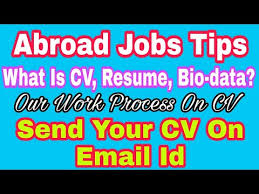 What Is Cv Resume Abroad Vacancy Tips For What Is Cv Resume Bio Data Send Your