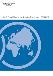 grade 9 and 10 academic learning programme 2016 2017 by uwcsea