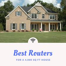 3500 4000 Sq Ft Homes Buyer U0027s Guide Best Wifi Routers For A 4000 Sq Ft House Eyeobserver