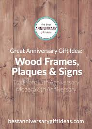 great anniversary gifts anniversary gift idea wooden frames plaques or signs best