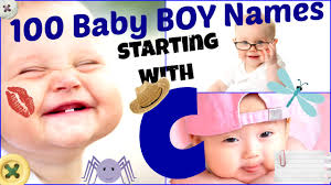 2 100 baby boy names starting with letter c youtube