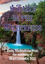 table in the wilderness a table in the wilderness daily meditations nee watchman book