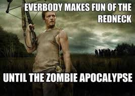 Funny Zombie Memes - everybody makes fun of the redneck funny zombie meme