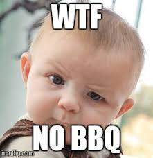 Bbq Meme - skeptical baby meme imgflip