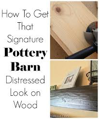 Distressed Wood Shelves by How To Get That Signature Pottery Barn Distressed Look