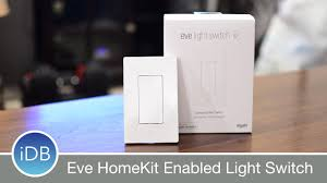 smart light switch homekit eve homekit lightswitch is the best way to control your lights youtube