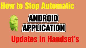 android disable auto update how to stop auto update application in android