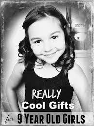 really cool gift ideas for 9 year old girls christmas gifts