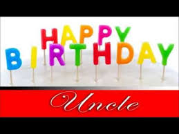happy birthday uncle e card greetings to you youtube