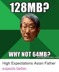 Asian Father Meme Generator - 25 best memes about high expectations asian father high