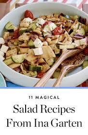 ina gartens best recipes 11 magical salad recipes from our culinary hero ina garten