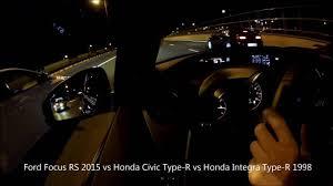 1998 Honda Civic Type R Specs Ford Focus Rs 2016 Vs Honda Civic Type R 2016 Race Youtube