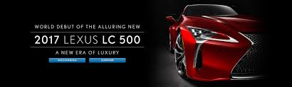 lexus 2017 lc500 global debut of the all new 2017 lexus lc 500 lexus of oakville