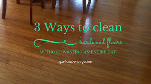 3 ways to clean hardwood floors without wasting the day